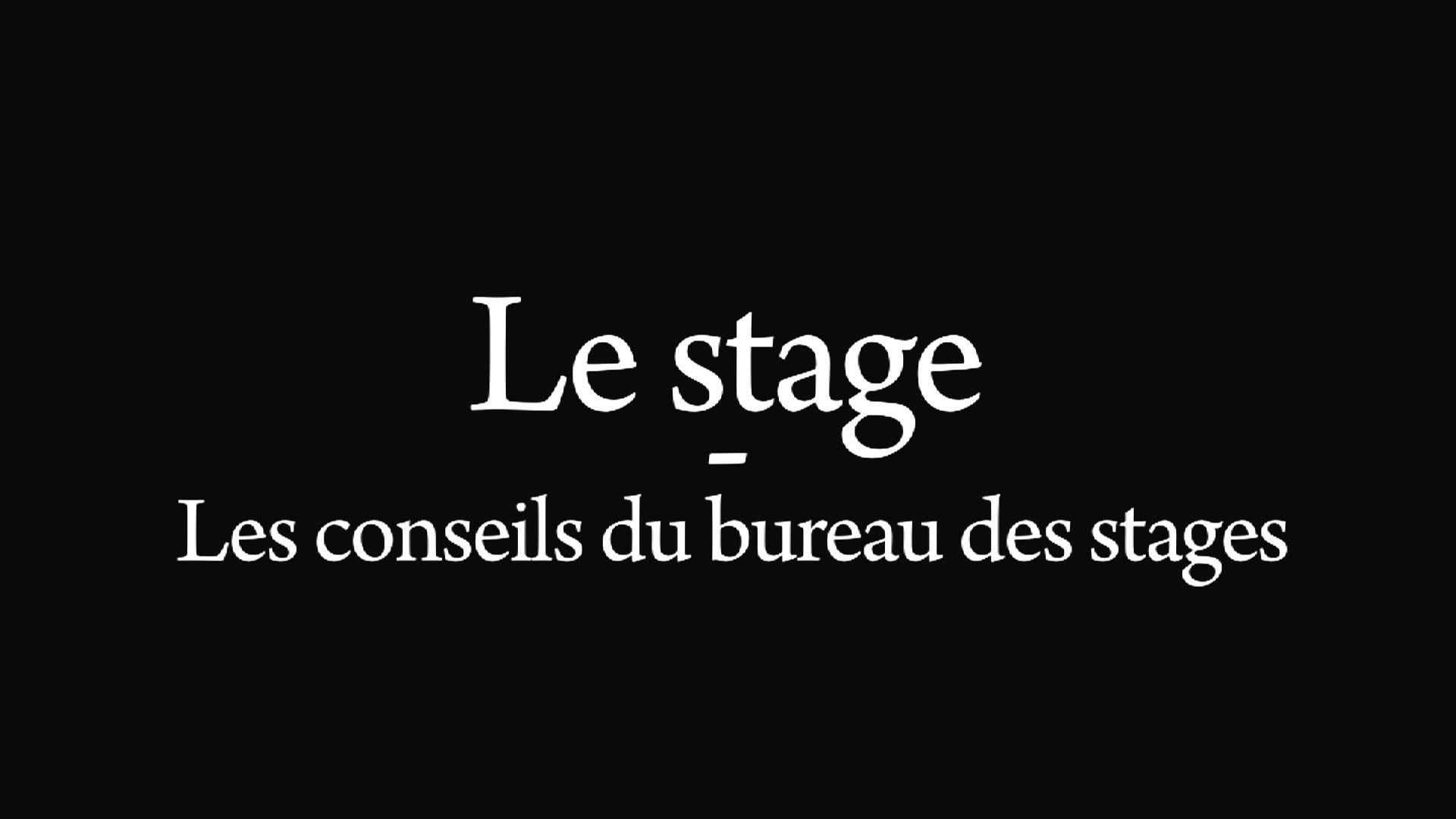 Le Stage Les Conseils Du Bureau Des Stages Webtv
